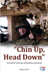 Chin Up, Head Down: A Mother\'s Journey of Madness and Grief
