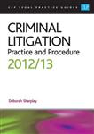 Criminal Litigation: Practice and Procedure: 2012/2013