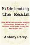 Misdefending The Realm: How MI5's incompetence enabled Commu