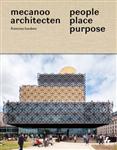 People, Place, Purpose: Mecanoo Architecten