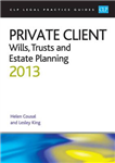 Private Client: Wills, Trusts and Estate Planning: 2013