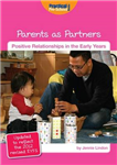 Parents as Partners: Updated to Reflect the 2012 Revised EYFS