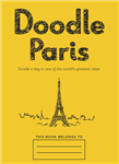 Doodle Paris: Draw Your Dream Day Spent in the French Capital
