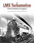 The LMS Turbomotive: From Evolution to Legacy