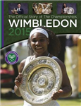 Wimbledon 2015: The Official Story of the Championships