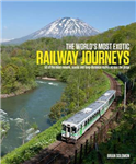 World's Most Exotic Railway Journeys