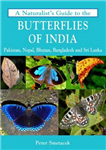 Naturalist's Guide to the Butterflies of India