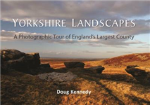 Yorkshire Landscapes: A Photographic Tour of England\'s Largest County