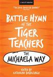 The Battle Hymn of the Tiger Teachers: The Michaela Way