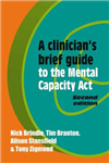 Clinician's Brief Guide to the Mental Capacity Act