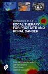 Handbook of Focal Therapy for Prostate and Renal Cancer