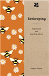 Beekeeping: Inspiration and Practical Advice for Beginners