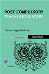 Post Compulsory Teacher Educators: Connecting Professionals