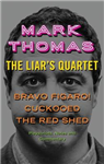 Liar's Quartet: Bravo Figaro!, Cuckooed, the Red Shed - Play
