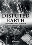 Disputed Earth: Geology and Trench Warfare on the Western Front 1914-18