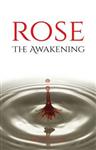 Rose: The Awakening