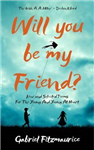 Will You be My Friend?