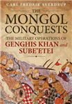 The Mongol Conquests: The Military Operations of Genghis Khan and Sube\'etei