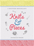 Knits & Pieces: A Knitting Miscellany