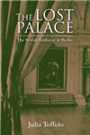 Lost Palace: The British Embassy in Berlin