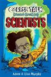 Corpse Talk: Ground-Breaking Scientists