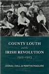 County Louth and the Irish Revolution, 1912-1923