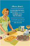 Mary Jane's Hash Brownies, Hot Pot, and Other Marijuana Munc