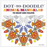 Dot-to-Doodle: Animal Mandalas to Draw and Colour