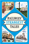 Railways\' Strangest Tales