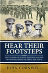 Hear Their Footsteps: King Edward VII School, Sheffield, and the Old Edwardians in the Great War 1914-18