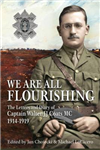 We are All Flourishing: The Letters and Diary of Captain Walter J J Coats MC 1914-1919