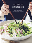 Naturally Nourished: Inventive Vegetarian Recipes That Come Together Quickly