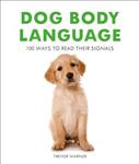 Dog Body Language: 100 Ways To Read Their Signals