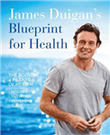 James Duigan's Blueprint for Health