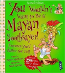 You Wouldn't Want To Be A Mayan Soothsayer