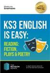 KS3: English is Easy - Reading (Fiction, Plays and Poetry).
