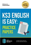 KS3: English is Easy - Practice Papers. Complete Guidance fo