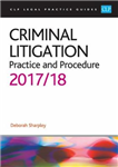 Criminal Litigation: Practice and Procedure 2017/2018