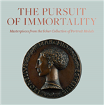 Pursuit of Immortality: Masterpieces from the Scher Collecti