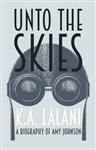 Unto the Skies