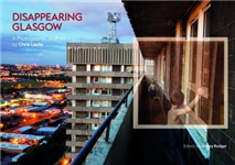 Disappearing Glasgow: A Photographic Journey