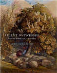 Silent Witnesses: Trees in British Art 1760-1870