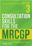 Consultation Skills for the MRCGP, third edition