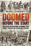 Doomed Before the Start Volume 2: The Allied Intervention in Norway 1940 - Evacuation and Further Naval Operations