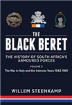 Black Beret: the History of South Africa's Armoured Forces