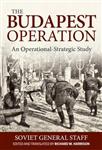 The Budapest Operation (29 October 1944-13 February 1945): An Operational-Strategic Study