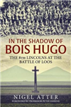 In the Shadow of Bois Hugo: The 8th Lincolns at the Battle of Loos