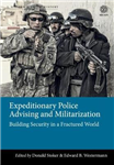 Expeditionary Police Advising and Militarization