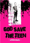 God Save the Teen