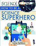 How To Be A Science Superhero